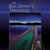 The Bus Driver's Threnody