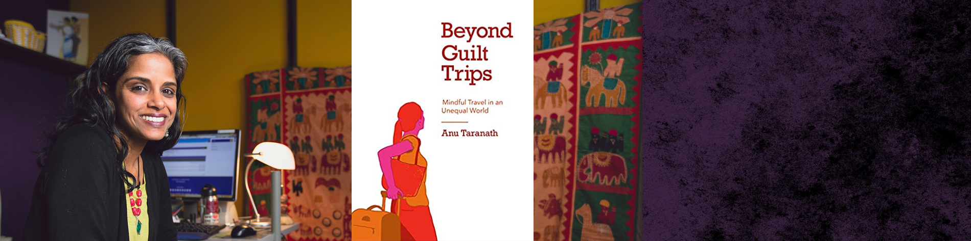 Anu Taranath with book cover, Beyond Guilt Trips