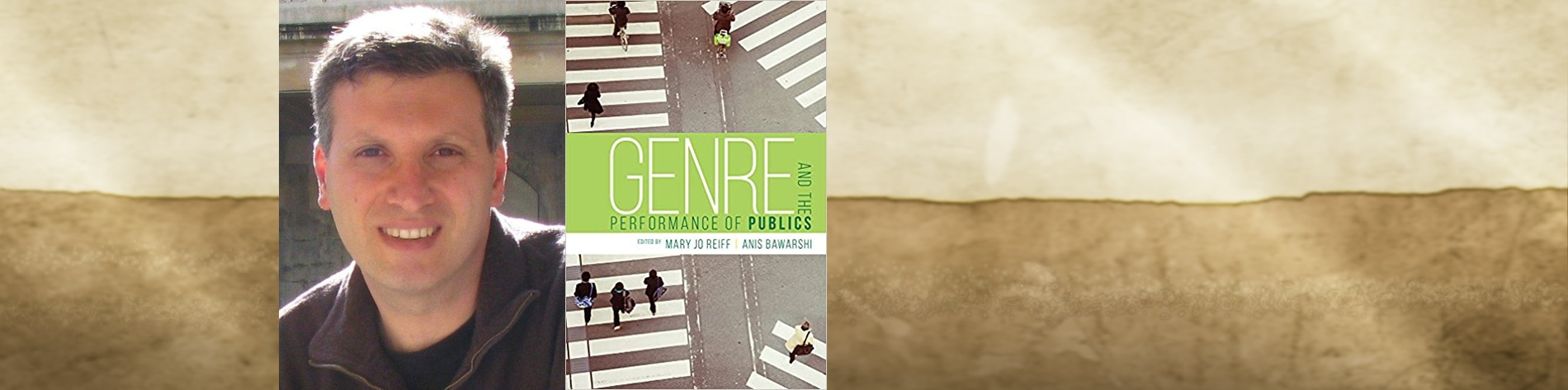 Anis Bawarshi and book cover of Genre and the Performance of Publics