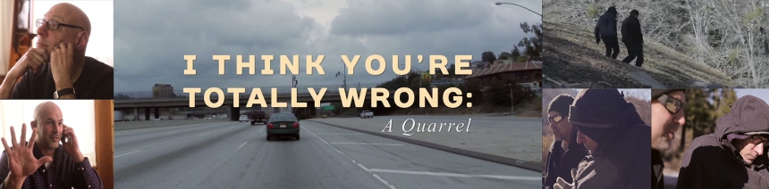 Still frames from the documentary:  I Think You're Totally Wrong: A Quarrel