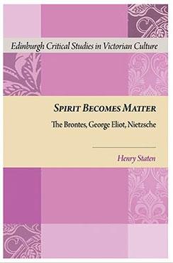 Spirit Becomes Matter: The Brontes, George Eliot, Nietzsche