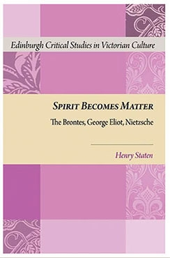 Spirit Becomes Matter: The Brontes, George Eliot, Nietzsche