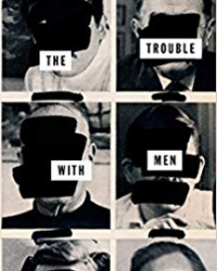 the trouble with men David Shields