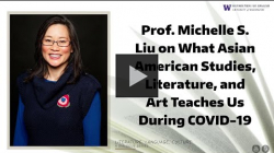 YouTube link to Dr. Michelle Liu on What Asian American Studies, Literature, and Art Teaches us During COVID-19