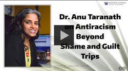 YouTube link to Professor Anu Taranath on Shame and Antiracism Beyond 'Guilt Trips' #beyondguilttrips